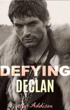 Defying Declan by MiaAddison
