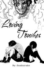 Loving Touches (Ace x Reader)✔[EDITING] by Saakurako