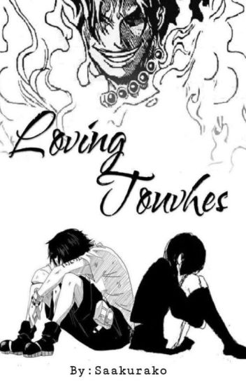 Loving Touches (Ace x Reader)✔[EDITING]