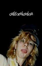 californication  [rants] by slashcoholic
