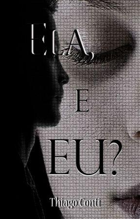 Ela, E Eu? by ThiagoConti