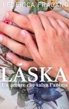 LÁSKA (COMPLETA)  by FedericaFragano