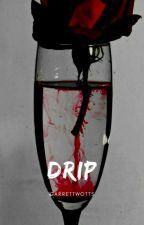 DRIP (SEQUEL TO SPARKS OF REVENGE)  by Khadiza_epi