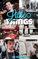 little things » l.s by TaamyB