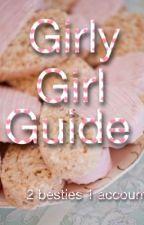 GGG- Girly Girl Guide by findingjuls