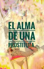 El alma de una prostituta by sallyymckenna