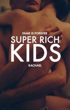 Super Rich Kids by clarifications