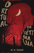 O Ritual da Sétima Lua by MB_Sousa
