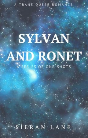 Sylvan and Ronet: A Series of One-Shots by The-Gengar-Twins