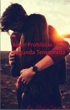 Amor Prohibido | Segunda Temporada by ThaliaLopez625