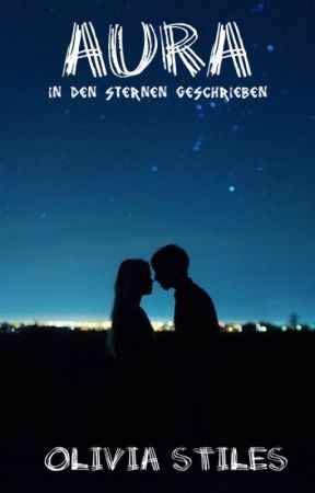 AURA- In den Sternen geschrieben by OliviaStiles0