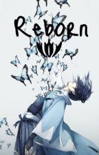 Reborn (Bleach Fanfic) by Shiro_gane2925