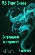 Rantbook d'une Snape Serpentarde Mangemort à sang pur ! by Kylia-ze-Snape