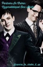 Partners In Crime: Nygmobblepot One-Shots by swore_to_shake_it_up