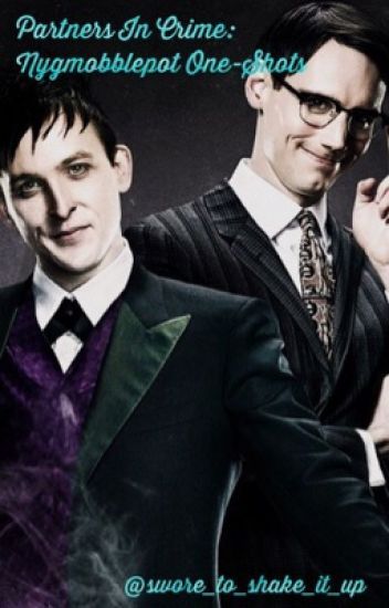 Partners In Crime: Nygmobblepot One-Shots