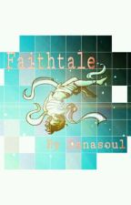 Faithtale by Danasoul