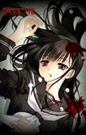 Save Me... by AnimeFanToTheDeath