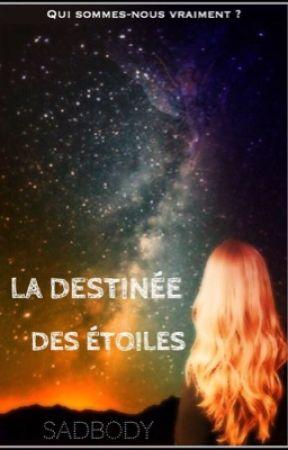 La Destinée des Étoiles by Sadbody