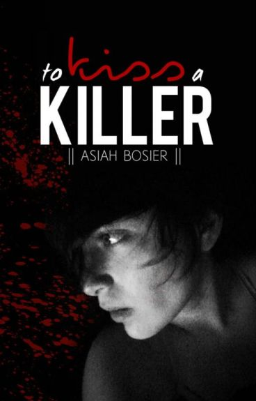 To Kiss a Killer (Old Version) || manxboy || Complete ||