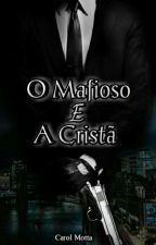 O Mafioso e A Cristã by AnnaCarolina400