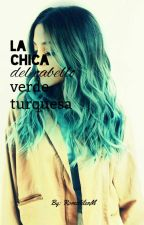 La chica del cabello verde turquesa (OneDirection) #Book1 EDITANDO by RomiAilenM