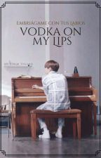 Vodka on my Lips ➳ Min Yoongi by MicDrop_Valerie