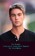 His Student (Interracial Young Adult Romance) by NicoleMckoy