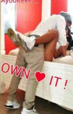 Own It by Kiyahaaa