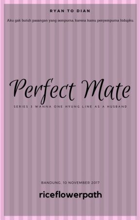 [Re] Perfect Mate ⭕ by riceflowerpath