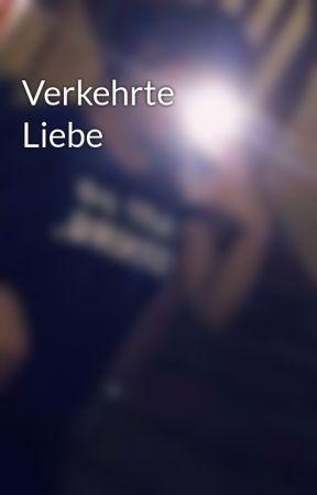 Verkehrte Liebe by little_malikgirl0407