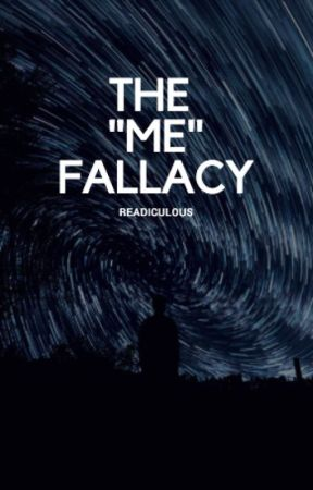 "The ""me"" fallacy by Readiculous"