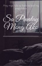 Sa Pinatay Mong Ako: Mga Tula by PeopleCastillo