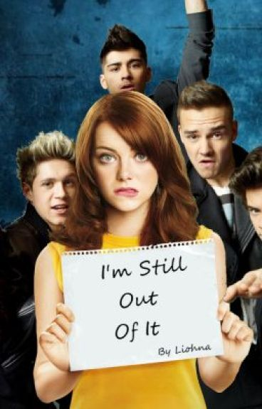 I'm still out of it! (One Direction FF)