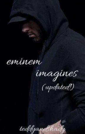 Eminem Imagines! by AllieCat302