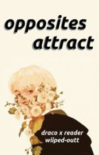 Opposites Attract (Draco Malfoy x reader) by alex-the-moonstone