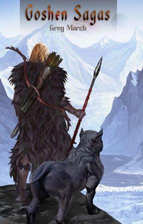 Goshen Sagas: The Grey March by SinStar87