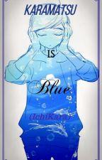 Karamatsu is Blue (Osomatsu-san)(IchiKara/KaraIchi) by RxfxMatsu-san