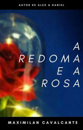 A Redoma e a Rosa by MaximilanCavalcante