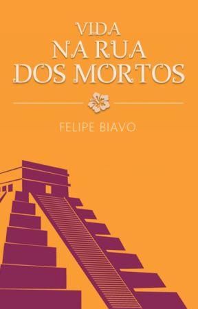 Vida na Rua dos Mortos by FelipeBiavo