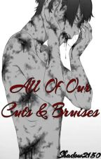 All Of Our Cuts & Bruises by Shadow2150