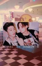Signal || double b, texting fic || COMPLETED! by lgbtblackpink