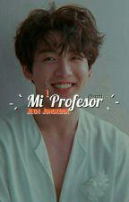 Mi Profesor✏J.JK by JungkookieOppa19