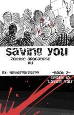 Saving you~ Zombie Klance AU <>BOOK 2<> by NetherGamer99
