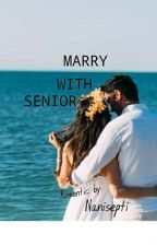 marry with senior by nanisepti
