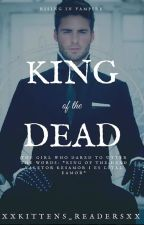 King Of The Dead by XxKittens_ReaderxX