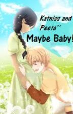 Katniss and peeta~Maybe Baby! by kaileykinz