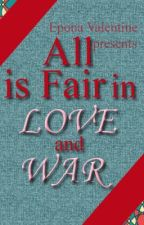 All is Fair In Love And War by Clove_Thenardier