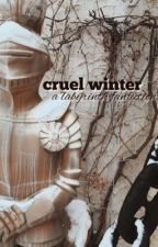 Cruel Winter: A Labyrinth Fanfiction by AnnibelLovely