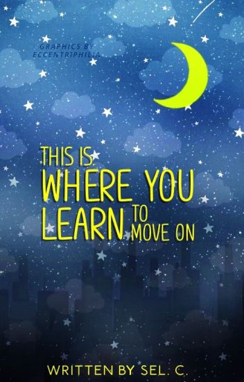 This Is Where You Learn to Move On