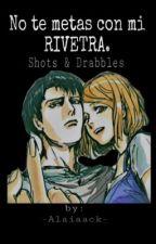 No te metas con mi RIVETRA.  by alaiaack